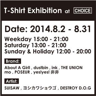 終了しました。8月31日まで!!TーShIrt Exhibition at CHOICE に参加します。